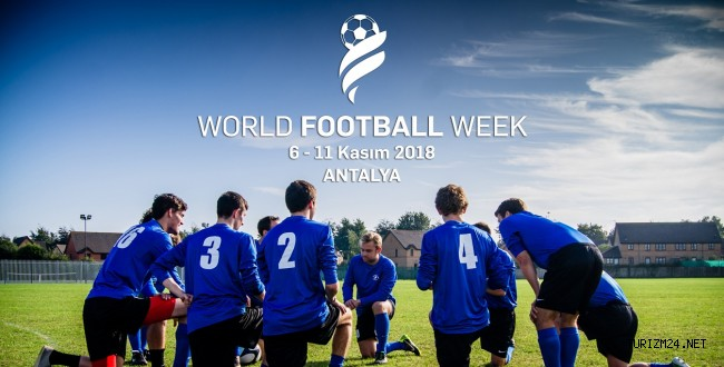 World Football Week 2018 Kasım 'da Antalya 'da